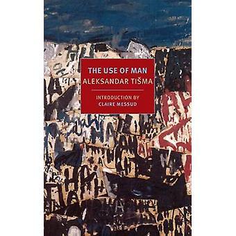 The Use of Man (Main) by Alexandar Tisma - Bernard Johnson - Claire M