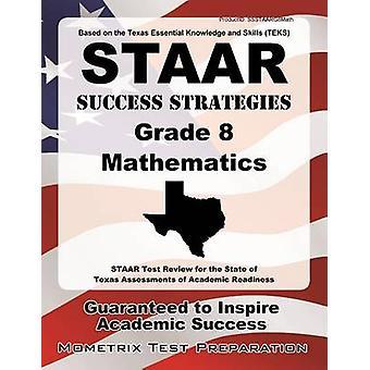 STAAR Success Strategies Grade 8 Mathematics Study Guide - STAAR Test