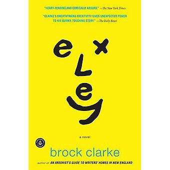 Exley by Brock Clarke - 9781616200848 Book