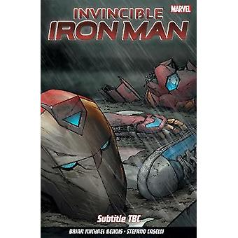 Invincible Iron Man Vol. 2 - Choices by Brian Michael Bendis - 9781846