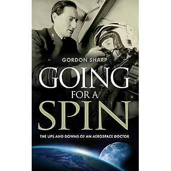 Going for a Spin - The Ups and Downs of an Aerospace Doctor - 2014 by G