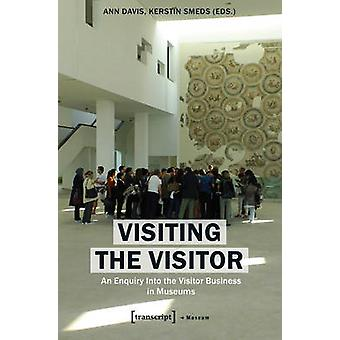 Visiting the Visitor - An Enquiry Into the Visitor Business in Museums