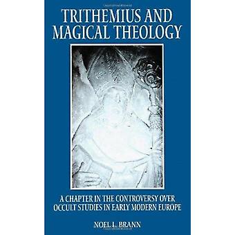 Trithemius and Magical Theology - A Chapter in the Controversy Over Oc