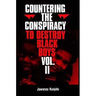 Countering the Conspiracy to Destroy Black Boys - v.2 by Jawanza Kunju