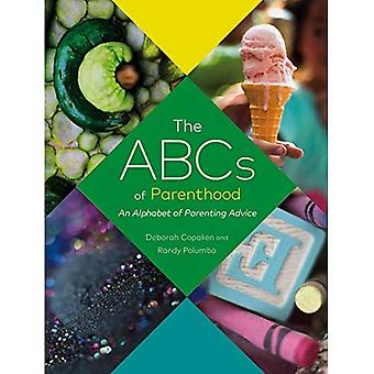 The ABCs of Parenthood: An� Alphabet of Parenting Advice