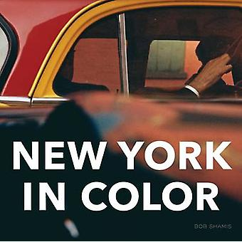 New York in Color by Bob Shamis - 9781419700613 Book