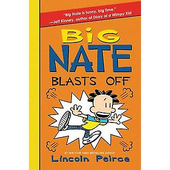 Big Nate Blasts Off by Lincoln Peirce - Lincoln Peirce - 978006211111