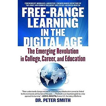 Free Range Learning in the Digital Age - The Emerging Revolution in Co