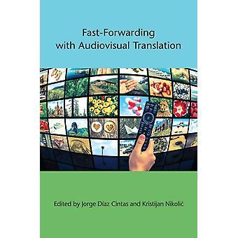 FastForwarding with Audiovisual Translation by Jorge Diaz Cintas