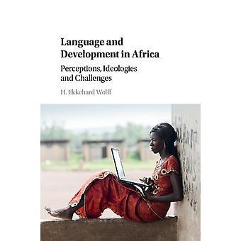 Language and Development in Africa by H Ekkehard Wolff