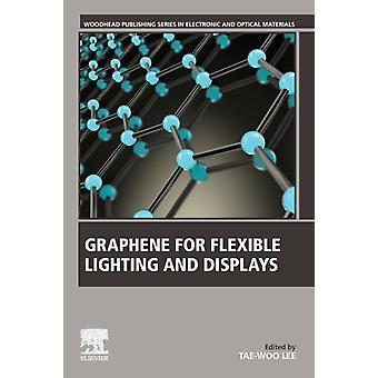 Graphene for Flexible Lighting and Displays by Lee & Tae Woo