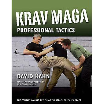 Krav Maga Professional Tactics  The Contact Combat System of the Israeli Martial Arts by David Kahn & Foreword by Ron Jacobs