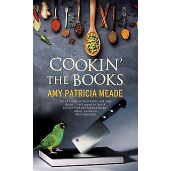 Cookin the Books by Meade & Amy Patricia