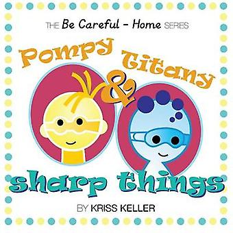 Pompy  Titany Sharp Things by Keller & Kriss