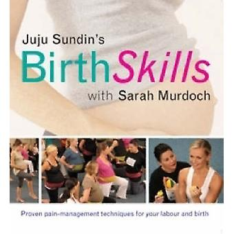 Fødsel færdigheder klasse - praktiske teknikker og værktøjer til din arbejdskraft en