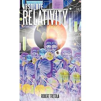 Absolute Relativity by Tretola & Robert