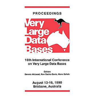 Proceedings 1990 Vldb Conference 16th International Conference on Very Large Data Bases by Morgan Kaufmann Publishers