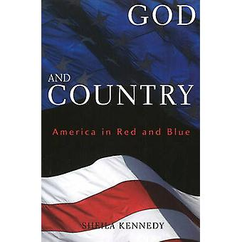 God and Country America in Red and Blue by Kennedy & Sheila