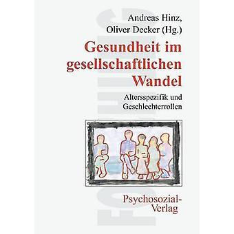 Gesundheit im gesellschaftlichen Wandel by Hinz & Andreas