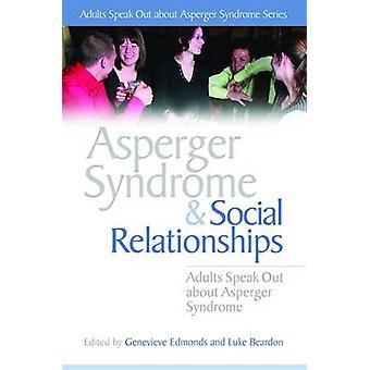 Aspergers syndrom och sociala relationer - vuxna talar ut om som