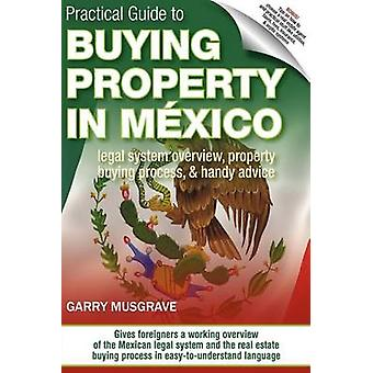 Practical Guide to Buying Property in Mexico by Musgrave & Garry Neil