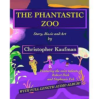 The Phantastic Zoo by Kaufman & Christopher