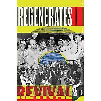 The Regenerates II Revival by Umenhofer & Lance