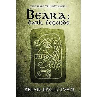 Beara Dark Legends by OSullivan & Brian a.