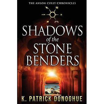 Shadows of the Stone Benders von Donoghue & K Patrick
