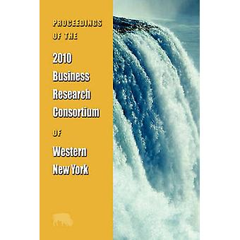 Proceedings of the 2010 Business Research Consortium of Western New York by Brc