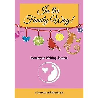 In The Family Way Mommy in Waiting Journal by Journals Notebooks