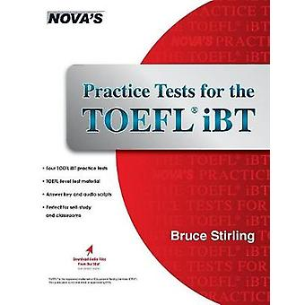Practice Tests for the TOEFL iBT by Stirling & Bruce