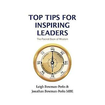 TOP TIPS FOR INSPIRING LEADERS by BowmanPerks & Leigh