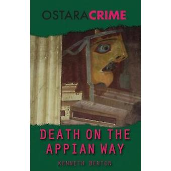 Death on the Appian Way by Benton & Kenneth