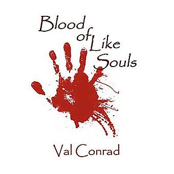 Blood of Like Souls by Conrad & Val