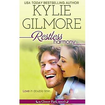 Restless Harmony by Gilmore & Kylie
