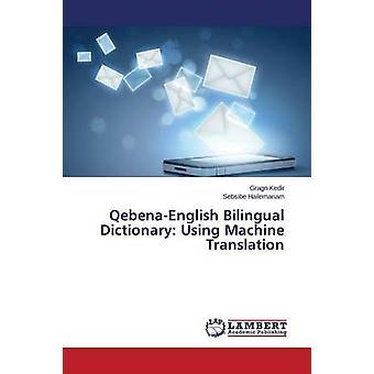 QebenaEnglish Bilingual Dictionary Using Machine Translation by Kedir Gragn