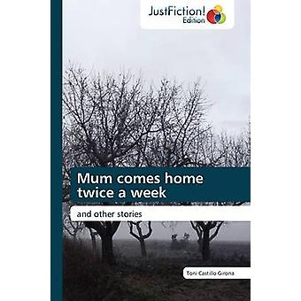Mum Comes Home Twice a Week by Castillo Girona & Toni