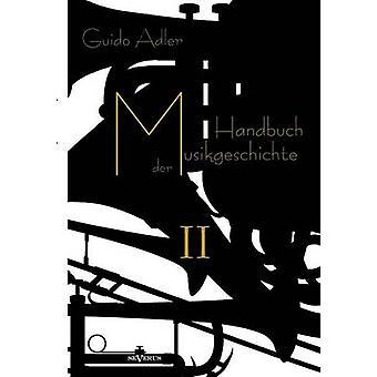 Handbuch der Musikgeschichte Bd. 2 by Adler & Guido