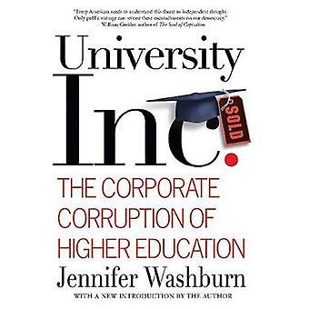 University Inc. The Corporate Corruption of Higher Education by Washburn & Jennifer