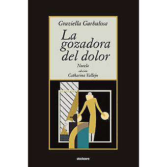 La Gozadora del Dolor by Garbalosa & Graziella