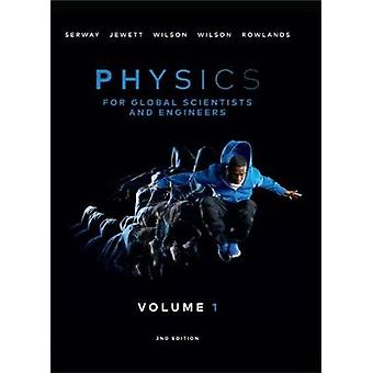 Physics For Global Scientists and Engineers - Volume 1 by Wayne Rowla