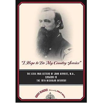 I Hope to Do My Country Service - The Civil War Letters of John Bennit