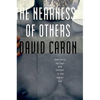 The Nearness of Others - Searching for Tact and Contact in the Age of
