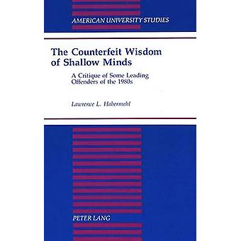 The Counterfeit Wisdom of Shallow Minds - A Critique of Some Leading O