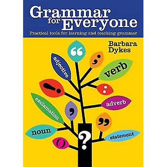 Grammar for Everyone - Practical Tools for Learning and Teaching Gramm