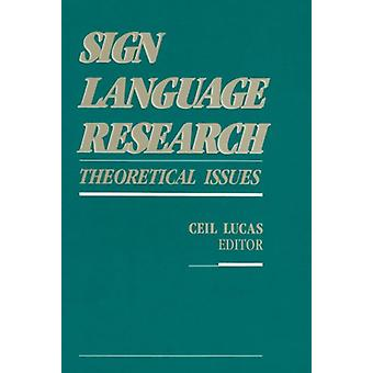 Sign Language Research - Theoretical Issues by Cecil Lucas - 97809303