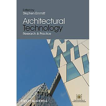 Architectural Technology - Research and Practice by Stephen Emmitt - 9