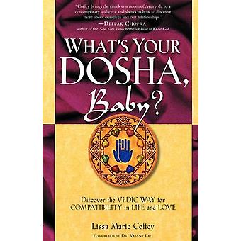 What's Your Dosha - Baby? - Discover the Vedic Way for Compatibility i