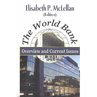 The World Bank - Overview and Current Issues by Elisabeth P. McLellan